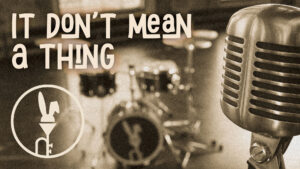 Coniglio Connection – It Don't Mean a Thing